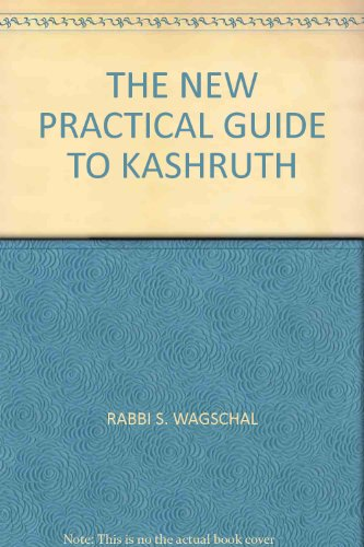 The New Practical Guide To Kashruth