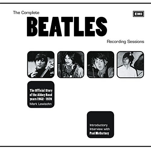 The Complete Beatles Recording Sessions: The Official Story Of The Abbey Road Years 1962-1970 By Lewisohn, Mark (2013)