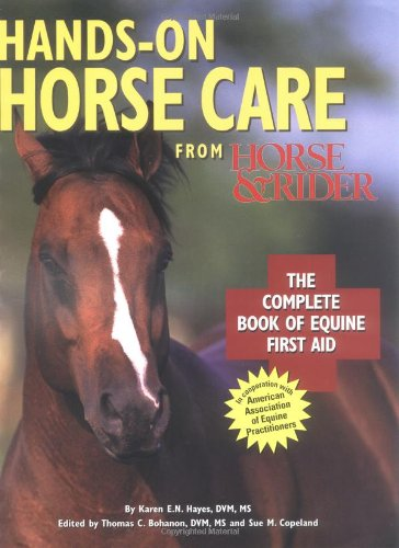 Hands-On Horse Care: The Complete Book Of Equine First-Aid
