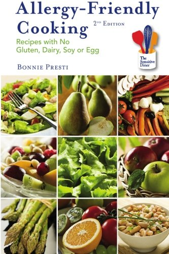 Allergy-Friendly Cooking, 2Nd Edition: Recipes With No Gluten, Dairy, Soy Or Egg