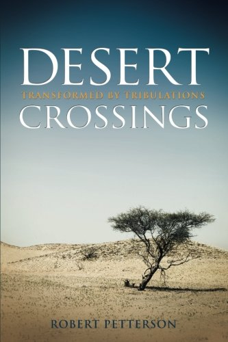 Desert Crossings: Transformed By Tribulation