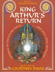 King Arthur'S Return: Legends Of The Round Table And Holy Grail Retraced