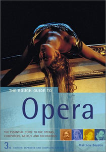 The Rough Guide To Opera (3Rd Edition)