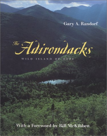The Adirondacks: Wild Island Of Hope (Creating The North American Landscape)