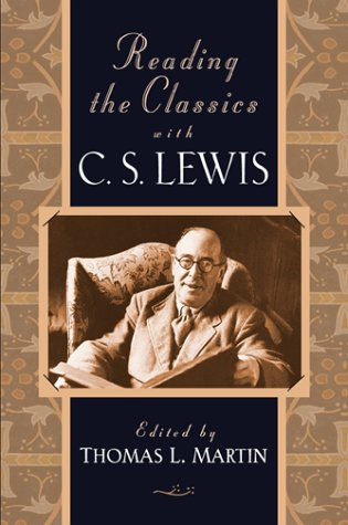Reading The Classics With C. S. Lewis