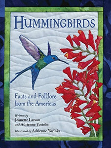 Hummingbirds: Facts And Folklore From The Americas