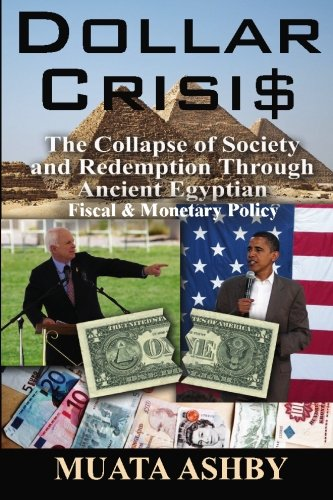 Dollar Crisis: The Collapse Of Society And Redemption Through Ancient Egyptian Monetary Policy