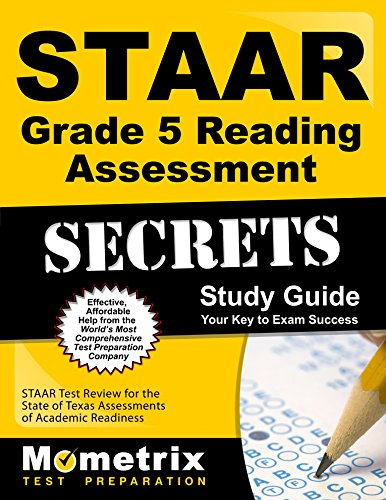Staar Grade 5 Reading Assessment Secrets Study Guide: Staar Test Review For The State Of Texas Assessments Of Academic Readiness (Mometrix Secrets Study Guides)