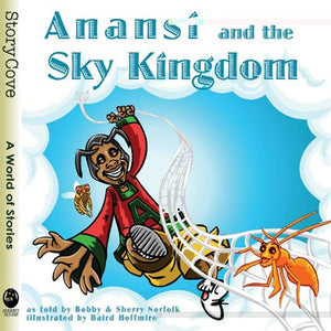 Anans And The Sky Kingdom (Story Cove)