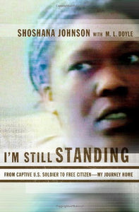I'M Still Standing: From Captive U.S. Soldier To Free Citizen--My Journey Home