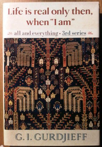 Life Is Real Only Then, When I Am: All And Everything Third Series (All And Everything, 3Rd Series)