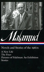 Bernard Malamud: Novels & Stories Of The 1960S (Loa #249): A New Life / The Fixer / Pictures Of Fidelman: An Exhibition / Stories (Library Of America)