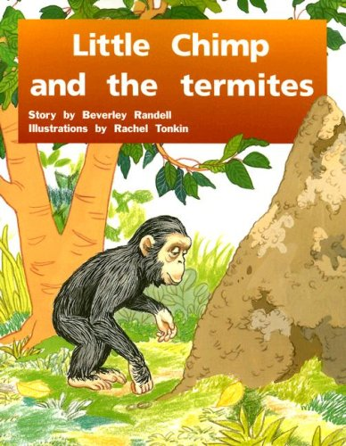 Rigby Pm Plus: Individual Student Edition Green (Levels 12-14) Little Chimp And The Termites