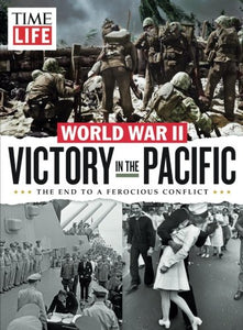 Time-Life Victory In The Pacific: The End To A Ferocious Conflict