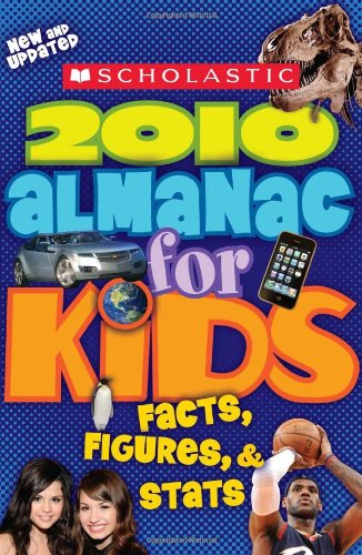 Scholastic Almanac For Kids 2010 Edition