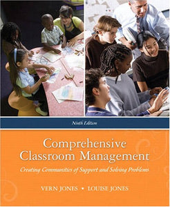 Comprehensive Classroom Management: Creating Communities Of Support And Solving Problems (9Th Edition)