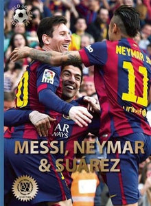 Messi, Neymar, And Surez: The Barcelona Trio (World Soccer Legends)