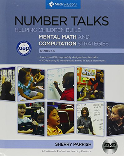 Number Talks : Helping Children Build Mental Math And Computation Strategies, Grades K-5