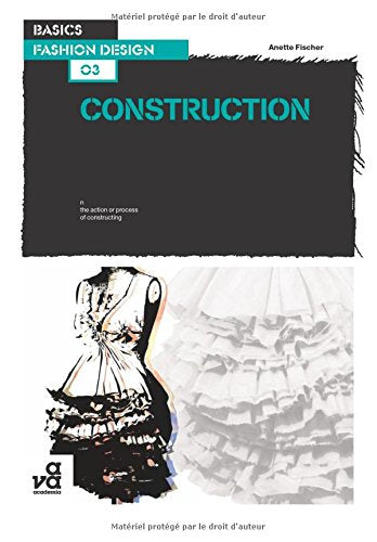 Basics Fashion Design 03: Construction