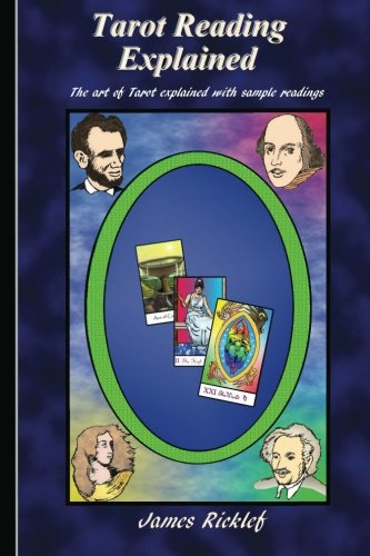 Tarot Reading Explained: The Art Of Tarot Explained With Sample Readings