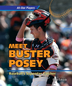 Meet Buster Posey: Baseball'S Superstar Catcher (All-Star Players)
