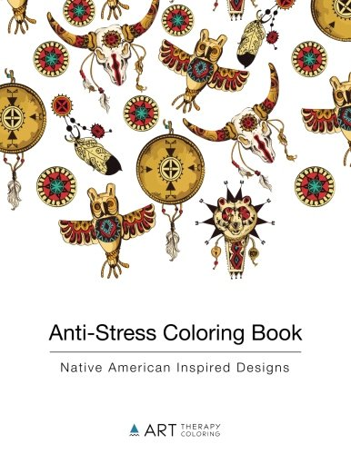 Anti-Stress Coloring Book: Native American Inspired Designs (Volume 9)