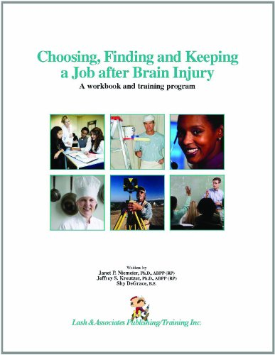 Choosing, Finding And Keeping A Job After Brain Injury: A Workbook And Training Program