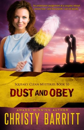 Dust And Obey (Squeaky Clean Mysteries) (Volume 10)