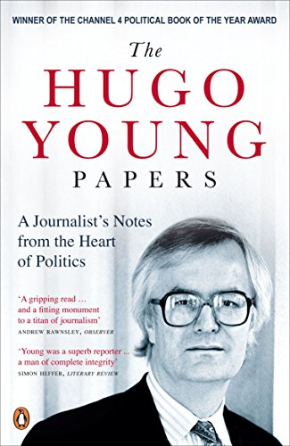 Hugo Young Papers,The: A Journalists Notes From The Heart Of Politics