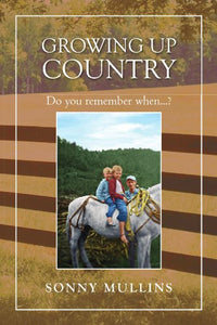 Growing Up Country: Do You Remember When...?