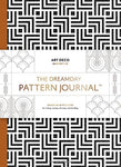 The Dreamday Pattern Journal: Art Deco - Manhattan: Coloring-In Notebook For Writing, Musing, Drawing And Doodling (Original Pattern Journal)