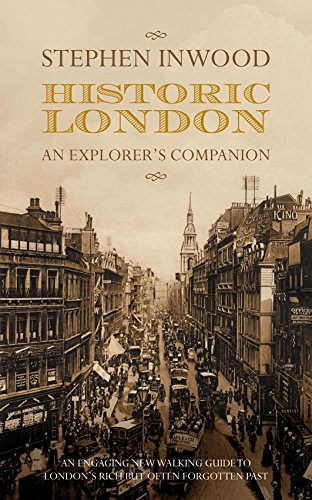 Historic London: An Explorer'S Companion