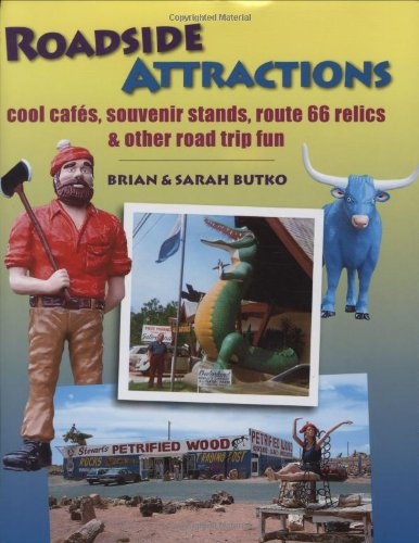 Roadside Attractions: Cool Cafes, Souvenir Stands, Route 66 Relics, & Other Road Trip Fun