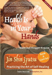 Health Is In Your Hands: Jin Shin Jyutsu - Practicing The Art Of Self-Healing (With 51 Flash Cards For The Hands-On Practice Of Jin Shin Jyutsu) (2015 Living Now Book Award For Healing Arts)