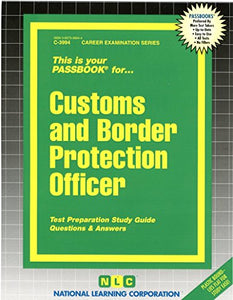 Customs & Border Protection Officer(Passbooks) (Career Examination Passbooks)