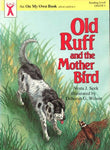 Old Ruff And The Mother Bird (An On My Own Book)