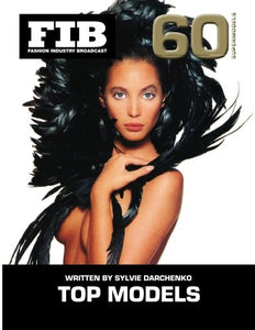 Top Models Vol 60 Supermodels: The Supermodels (Fashion Industry Broadcast) (Volume 60)