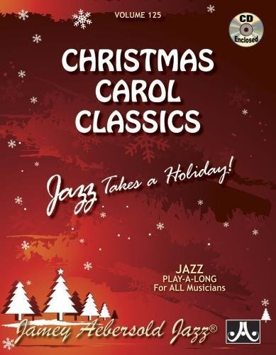 Play-A-Long Series, Vol. 125, Christmas Carol Classics: Jazz Takes A Holiday! (Book & Cd Set) (Jazz Play-A-Long For All Musicians)