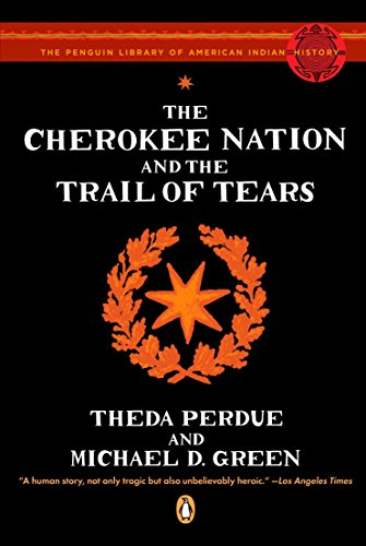 The Cherokee Nation And The Trail Of Tears (The Penguin Library Of American Indian History)