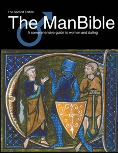 The Manbible: A Comprehensive Guide To Women And Dating.