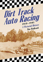 Dirt Track Auto Racing, 1919-1941: A Pictorial History