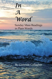 In A Word: Sunday Mass Readings In Plain Words