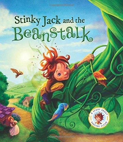 Fairytales Gone Wrong: Stinky Jack And The Beanstalk: A Story About Keeping Clean