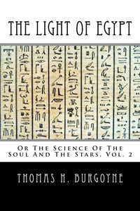 The Light Of Egypt: Or The Science Of The Soul And The Stars (Volume 2)