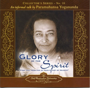 An Informal Talk By Paramahansa Yogananda - Collector'S Series #10. In The Glory Of The Spirit (Collector'S (Self-Realization Fellowship))