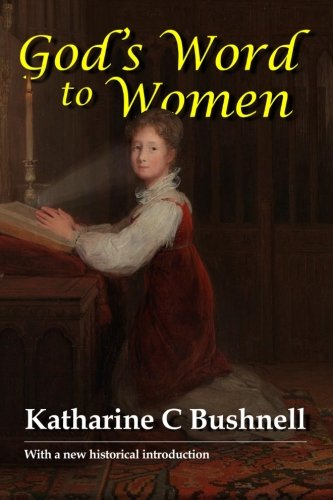 God'S Word To Women: With A Fresh Historical Background Of The Biblical Sources By Amy Francis
