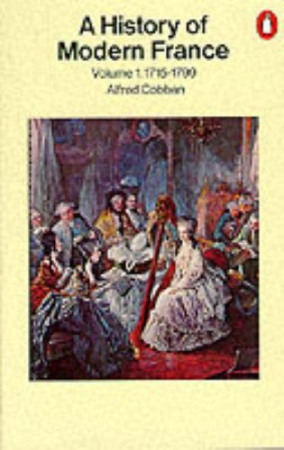 001: A History Of Modern France: Volume 1: Old Regime And Revolution 1715-1799 (Penguin History)