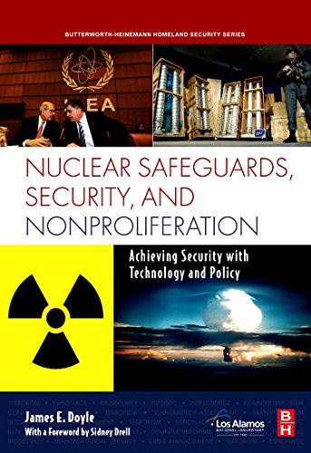 Nuclear Safeguards, Security And Nonproliferation: Achieving Security With Technology And Policy (Butterworth-Heinemann Homeland Security)