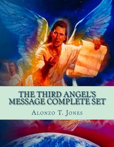 The Third Angel?S Message Complete Set (1888 Messages Of A. T. Jones)