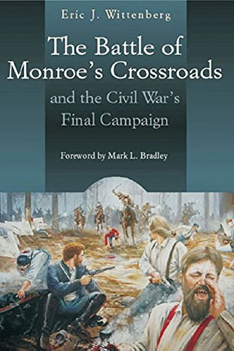The Battle Of Monroe'S Crossroads: And The Civil War'S Final Campaign